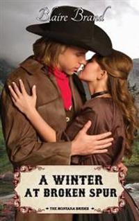 A Winter at Broken Spur (the Montana Brides, #4)