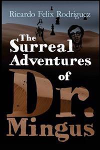 The Surreal Adventures of Dr. Mingus