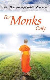 For Monks Only