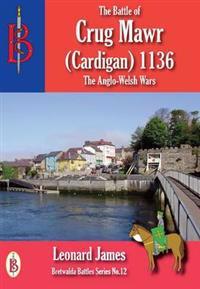 The Battle of Crug Mawr (Cardigan) 1136