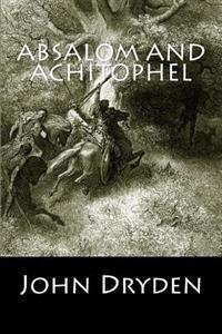 Absalom and Achitophel (Annotated)