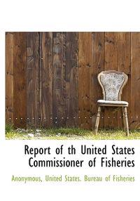 Report of Th United States Commissioner of Fisheries