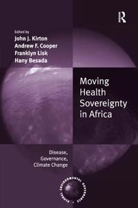 Moving health sovereignty in africa - disease, governance, climate change