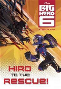 Big Hero 6: Hiro to the Rescue!