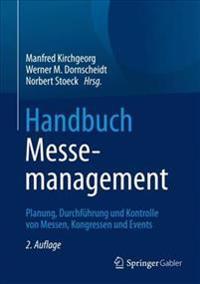 Handbuch Messemanagement: Planung, Durchfuhrung Und Kontrolle Von Messen, Kongressen Und Events