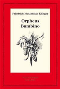 Orpheus - Mit Den Varianten Der Bearbeitung Bambino's ... Geschichte
