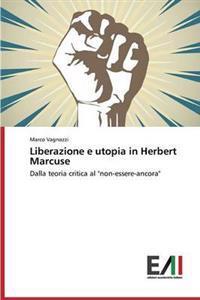 Liberazione E Utopia in Herbert Marcuse