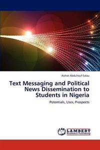 Text Messaging and Political News Dissemination to Students in Nigeria