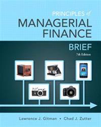 Principles of Managerial Finance: Brief with MyFinanceLab Access Card Package