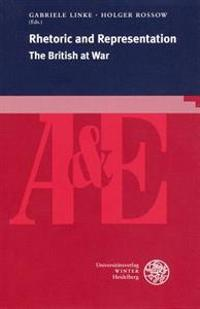Rhetoric and Representation: The British at War