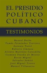 El Presidio Politico Cubano. Testimonios