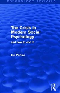 The Crisis in Modern Social Psychology