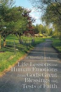 Life Lessons and Human Emotions from God's Great Blessings and Tests of Faith