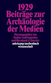 1929. Beiträge zur Archäologie der Medien