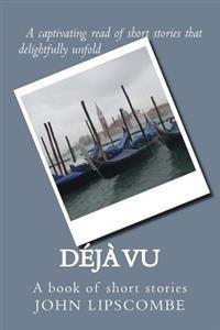 Deja Vu: A Book of Short Stories