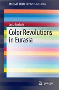 Color Revolutions in Eurasia