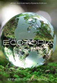 Ecotopia (40th Anniversary Epistle Edition)