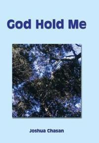God Hold Me