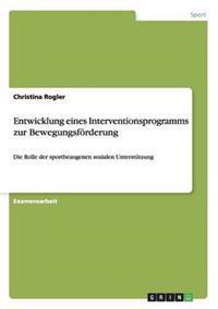 Entwicklung Eines Interventionsprogramms Zur Bewegungsforderung
