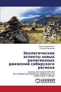 Ekologicheskie Aspekty Novykh Religioznykh Dvizheniy Sibirskogo Regiona