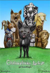 Chihuahuan Jackie - På hunddagis