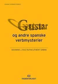 Gustar og andre spanske verbmysterier - Maximino J. Ruiz Rufino, Berit Grønn pdf epub