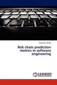 Risk Chain Prediction Metrics in Software Engineering