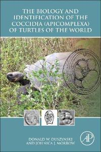 The Biology and Identification of the Coccidia Apicomplexa of Turtles of the World