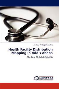 Health Facility Distribution Mapping in Addis Ababa
