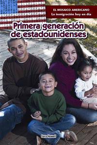 Primera Generacin de Estadounidenses (First-Generation Americans)