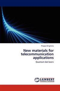 New Materials for Telecommunication Applications