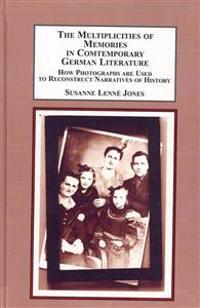 The Multiplicities of Memories in Contemporary German Literature