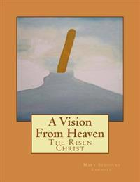 A Vision from Heaven: The Risen Christ