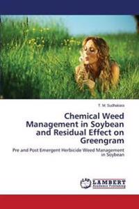 Chemical Weed Management in Soybean and Residual Effect on Greengram