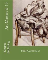Art Masters # 13: Paul Cezanne 2