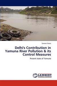 Delhi's Contribution in Yamuna River Pollution & Its Control Measures