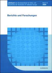 Jahrbuch des Bundesinstituts für Kultur und Geschichte der Deutschen im östlichen Europa, BAND 16, Jahrbuch des Bundesinstituts für Kultur und Geschichte der Deutschen im östlichen Europa (2008)
