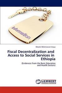 Fiscal Decentralization and Access to Social Services in Ethiopia
