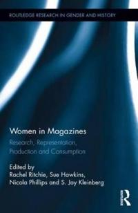 Women in magazines - research, representation, production and consumption