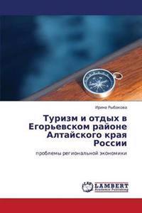 Turizm I Otdykh V Egor'evskom Rayone Altayskogo Kraya Rossii