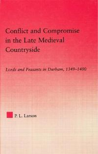 Conflict and Compromise in the Late Medieval Countryside