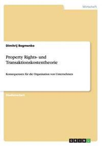 Property Rights- Und Transaktionskostentheorie