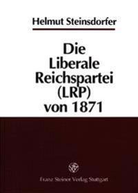 Die Liberale Reichspartei (Lrp) Von 1871