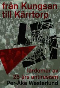 Från Kungsan till Kärrtorp : lärdomar av 25 års antirasism