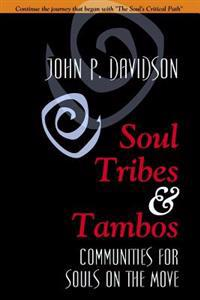 Soul Tribes and Tambos: Communities for Souls on the Move