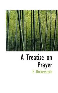 A Treatise on Prayer