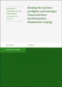 Katalog Der Leichenpredigten Und Sonstiger Trauerschriften Im Sachsischen Staatsarchiv Leipzig