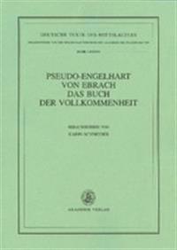 Pseudo-Engelhart von Ebrach. Das Buch der Vollkommenheit