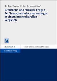 Echtliche Und Ethische Fragen Der Transplantationstechnologie in Einem Interkulturellen Vergleich