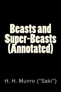 Beasts and Super-Beasts (Annotated)